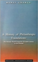 a history of philanthropic foundations - murat çizakça