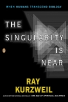 the singularity is near - raymond kurzweil