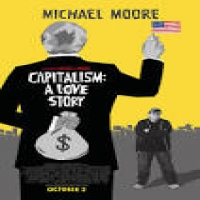 capitalism; a love story - michael moore