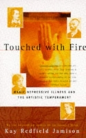 touched with fire manic-depressive illness and the artistic temperament - kay redfield jamison