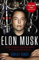 elon musk tesla, spacex, and the quest for a fantastic future - ashlee vance