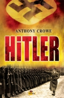 hitler - anthony crowe