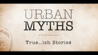 urban myths - true...ish stories