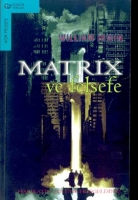 matrix ve felsefe - william ırwin