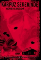karpuz şekerinde - richard brautigan